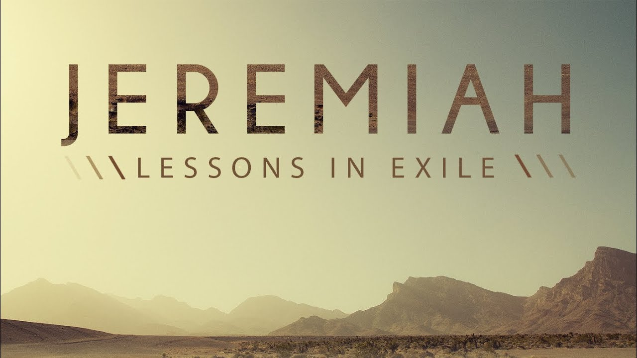 Jeremiah: Lessons in Exile