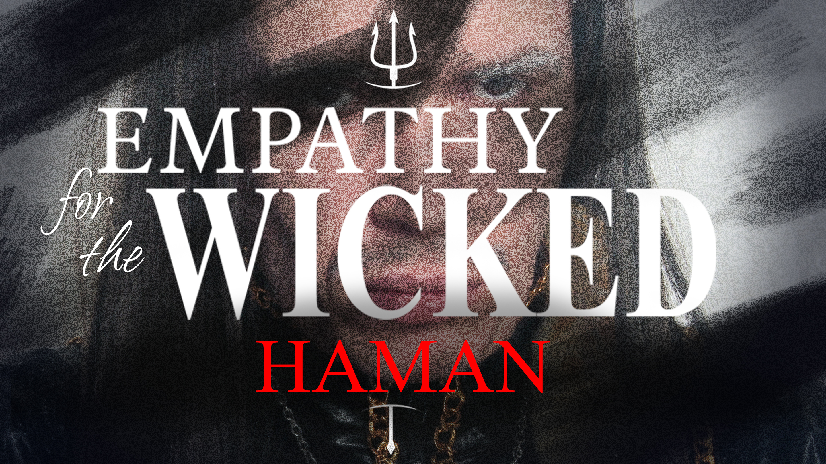 Empathy for the Wicked: Haman