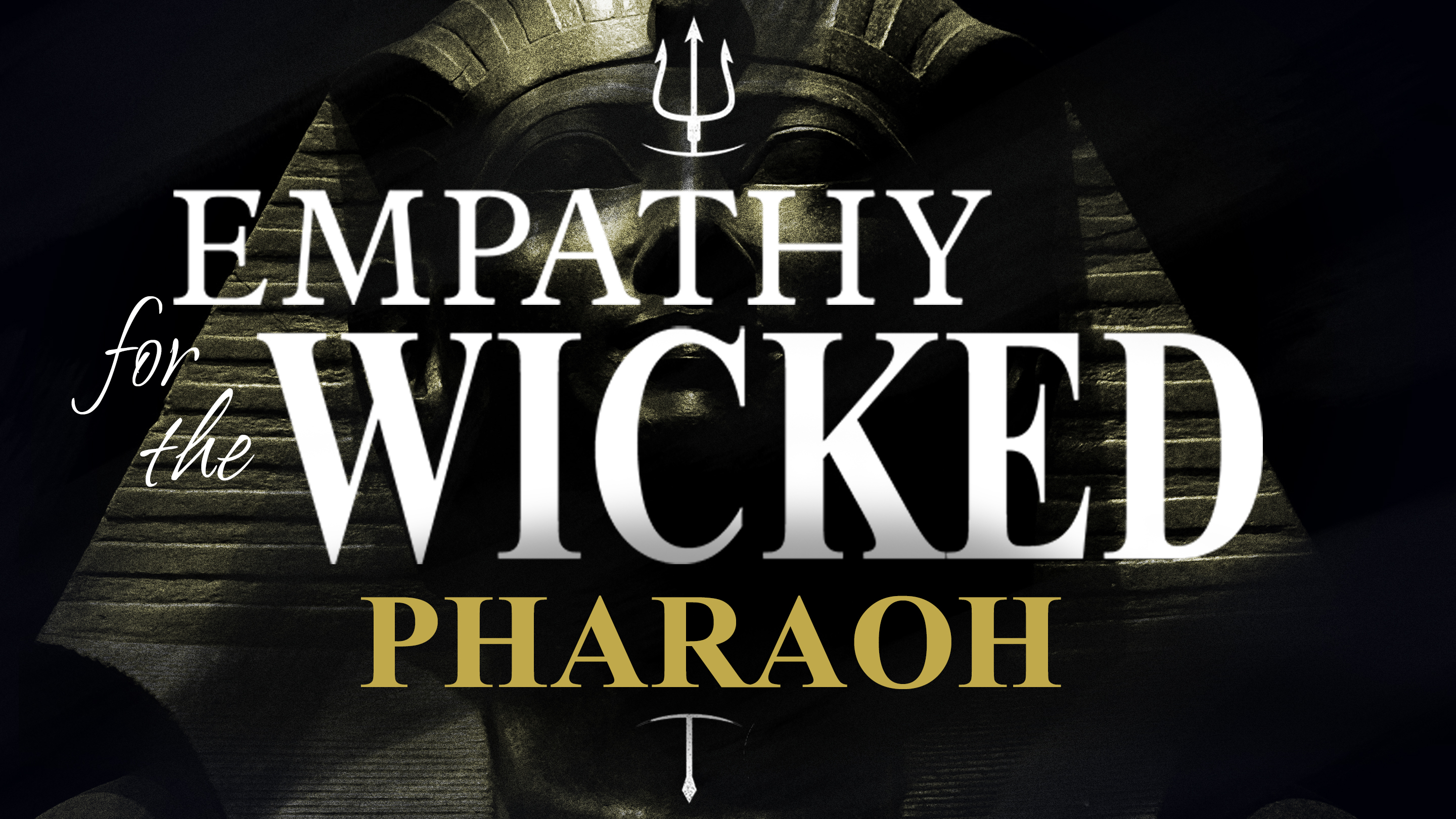 Empathy for the Wicked: PHARAOH