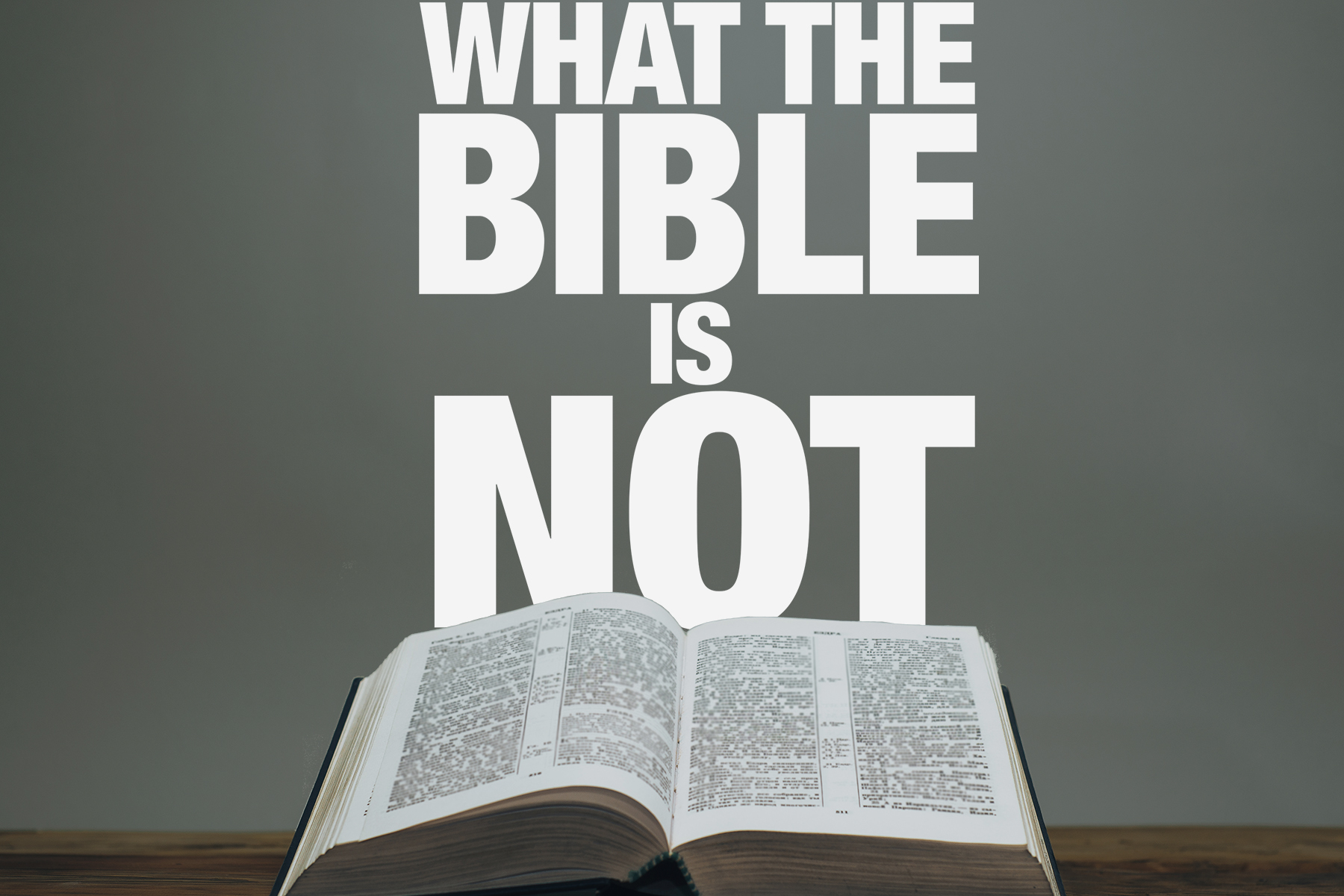 What the Bible is NOT