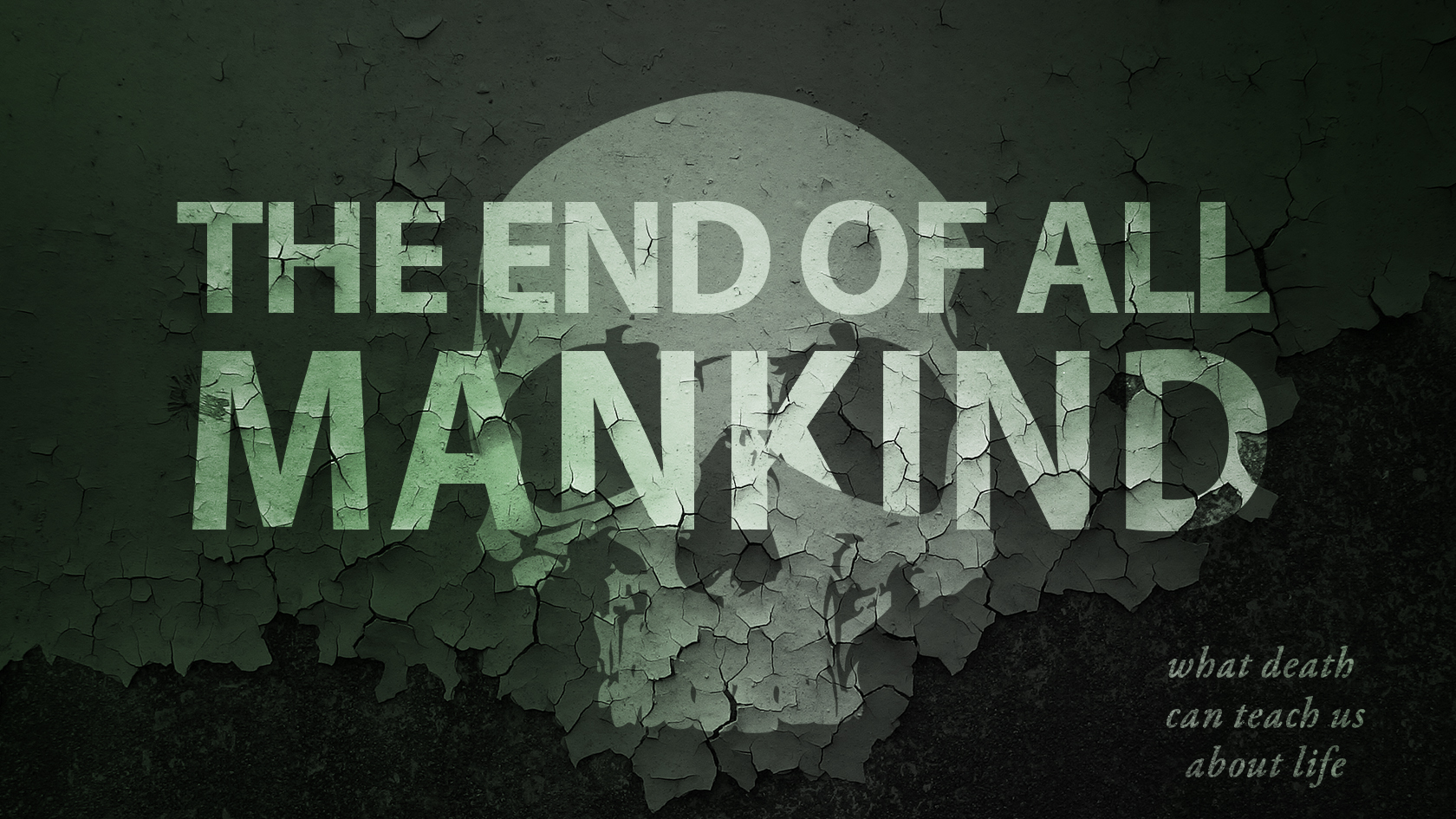 The End of All Mankind
