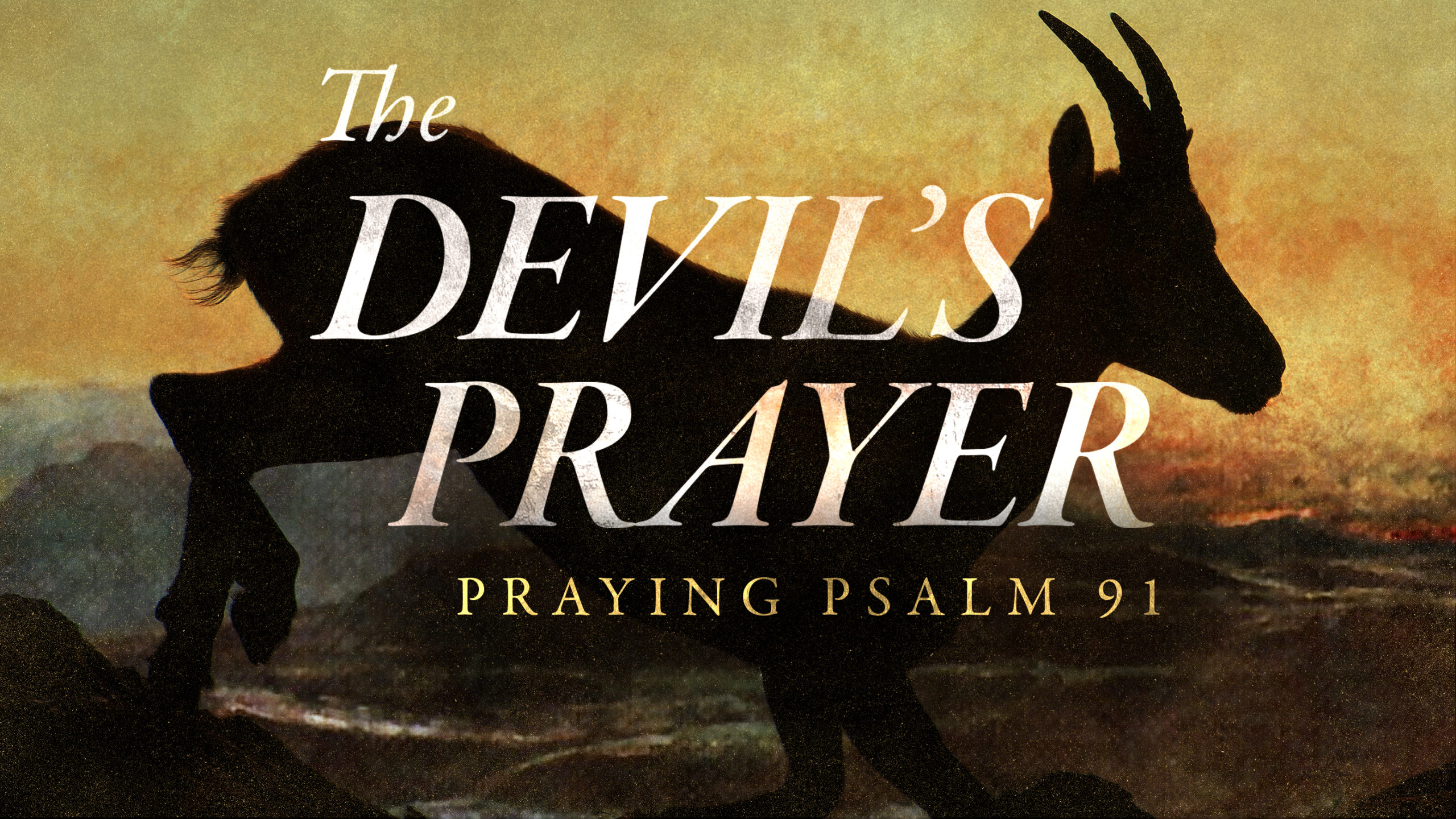 The Devil's Prayer – Praying Psalm 91